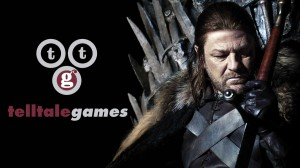 Telltale with Game of Thrones